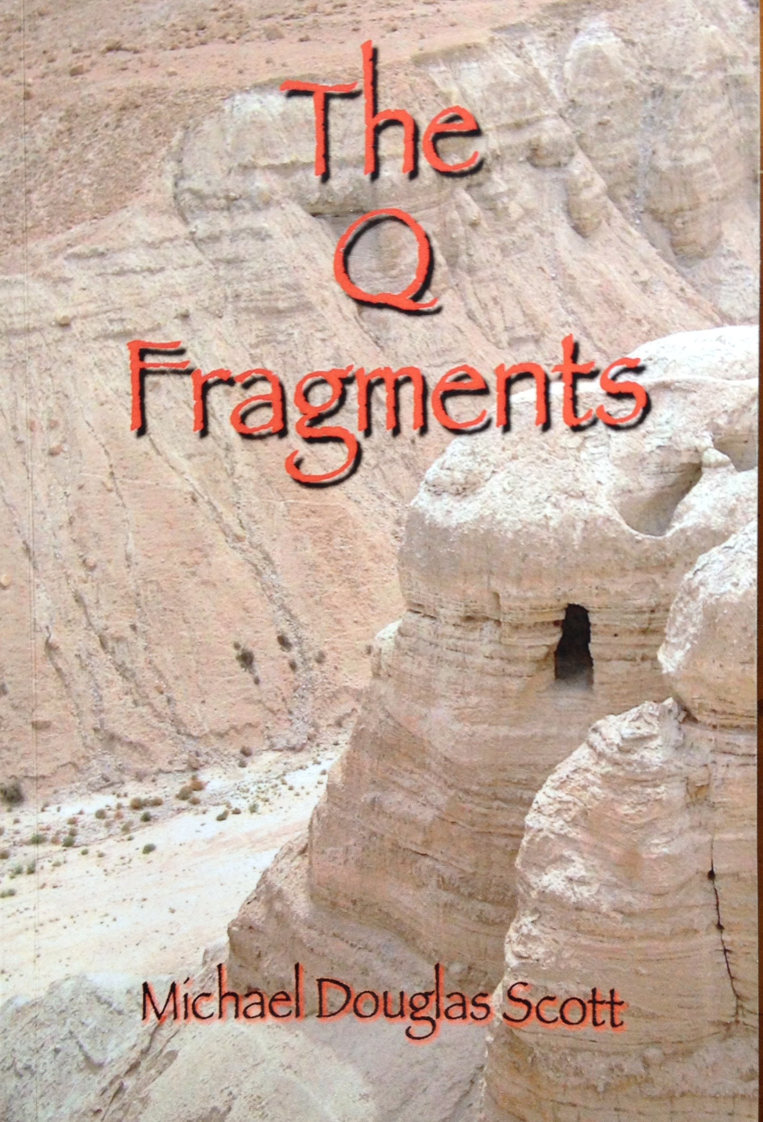 The Q Fragments, an historical novel of beginning and end of Christianity.